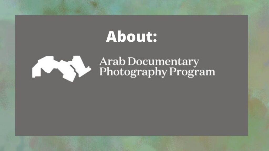 Arab Documentary Photography Program 2021