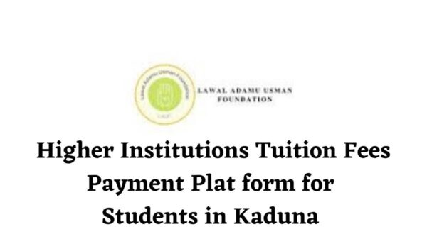 Lawal Adamu Usman Foundation Higher Institutions Tuition Fees Payment Platform