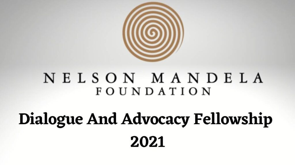 Nelson Mandela Foundation Dialogue And Advocacy Fellowship