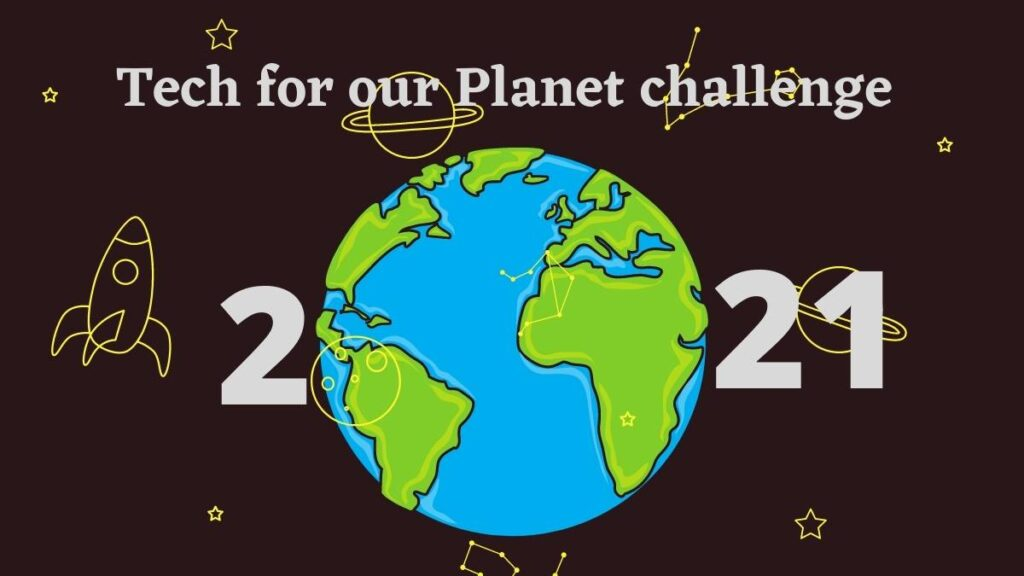 Tech For Our Planet Challenge