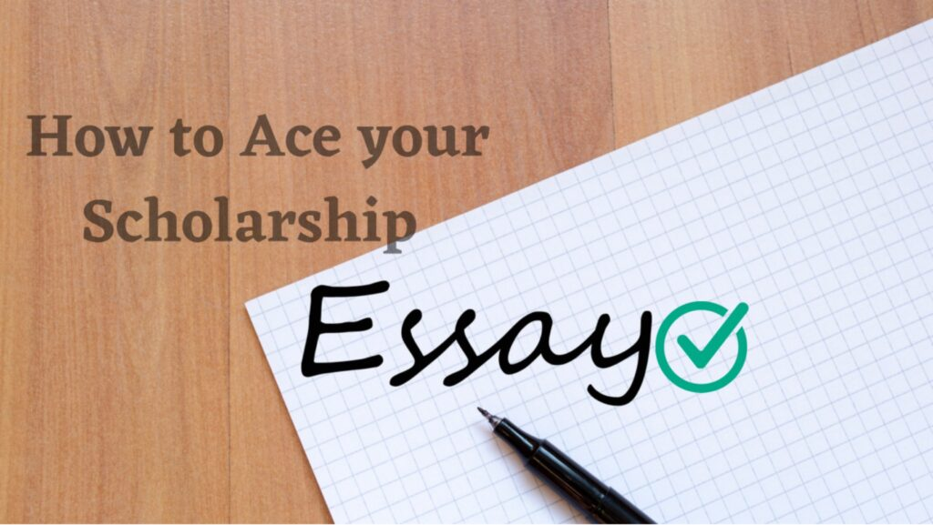 How to ace your scholarship essay