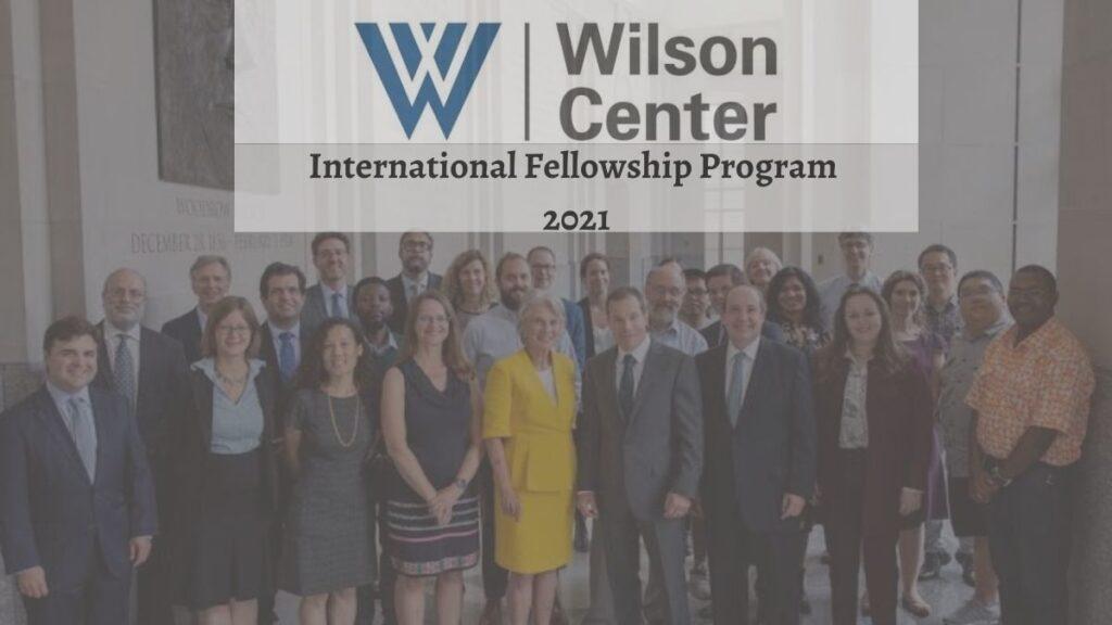 Wilson Center International Fellowship 2021