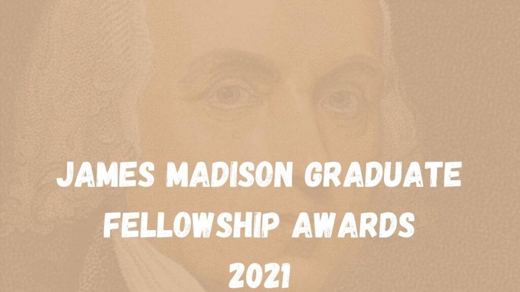 James Madison Graduate Fellowship 2021