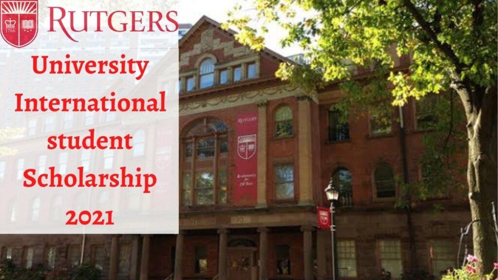 Rutgers University International Students Scholarships