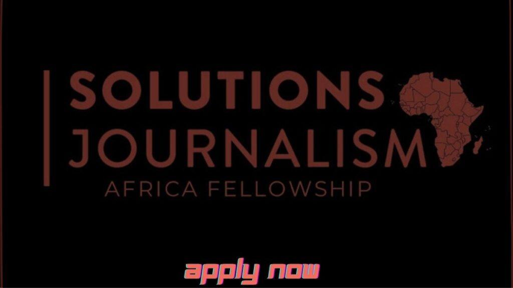 Solutions Journalism Africa Fellowship