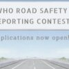 WHO Road Safety Reporting Contest 2021