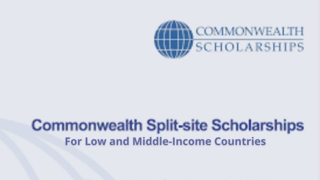 Commonwealth Split-Site Scholarships For Low And Middle-Income Countries 2021/2022