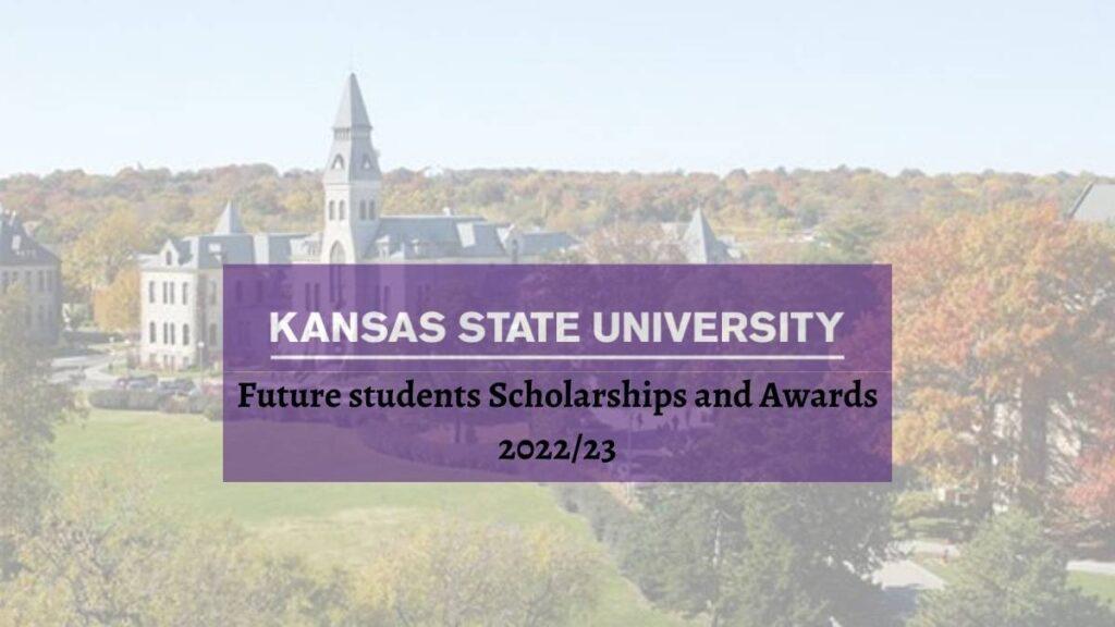 Kansas State University Future Student Scholarships And Awards 2022/23