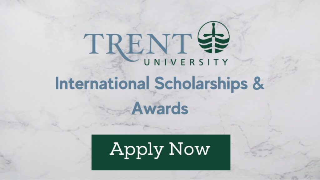 Trent University International Scholarships And Awards 2021/2022