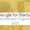 Google for Startups Accelerator Program 2022