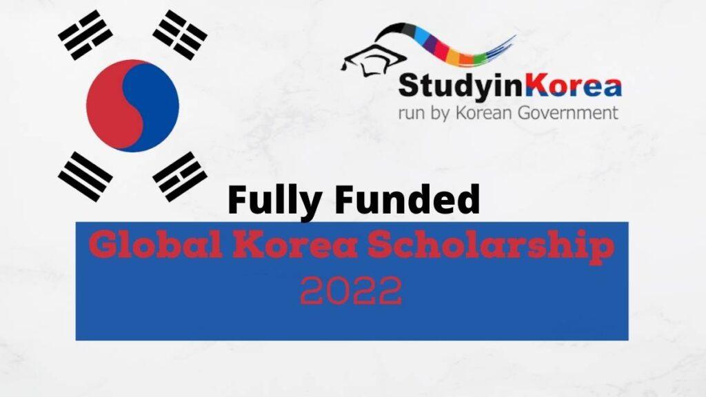Global Korea Scholarship (GKS) 2022 [Fully Funded]