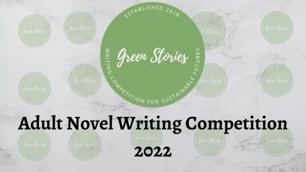 Green Stories Adult Novel Writing Competition 2022