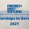 Friedrich Ebert Foundation Scholarships 2021